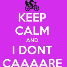 """""""Keep Calm And I Don't CAAAAAAAARRRREEEE """" Pewdiepie <3"""