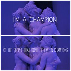 champion//fall out boy. I looooove their new songs (their new album comes out a day before my birthday)