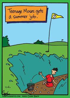 "Golf Sayings Teenage Moses' summer job. - ""Inherit the Mirth"" by Cuyler Black - Covering summer jobs and summer job search. Catholic Jokes, Religious Jokes, Jewish Humor, Christian Comics, Christian Cartoons, Christian Jokes, Jw Humor, Golf Humor, Humour Quotes"