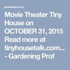 Movie Theater Tiny House on OCTOBER 31, 2015 Read more at tinyhousetalk.com... - Gardening Prof Backyard Retreat, Backyard Ideas, Movie Projector, Outdoor Theater, She Sheds, October 31, Movie Theater, Theatre, Home Cinemas