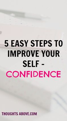 How to boost self confidence with five simple steps. Self-confidence is how we feel about our ability to perform roles, tasks, and functions.
