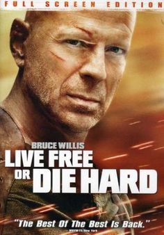 "Die Hard (4), ""Live Free Or Die Hard"" (2007), a fourth great!"