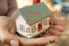 Five Rules for Buying a House (and How Far You Can Bend Them) Interview, Home Buying Tips, Army Life, Moving Tips, Home Inspection, Home Ownership, Questions, First Home, My Dream Home