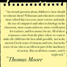 How should we educate our children?  Wonderful Thomas Moore quote.