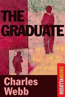 The Graduate  By Charles Webb. Click here to buy this eBook: http://www.kobobooks.com/ebook/The-Graduate/book-2lyX6e_bMUG6RRkJbisvIg/page1.html?s=If8XMgGsB0aj5raMrgvY7A=2 #ebooks #kobo