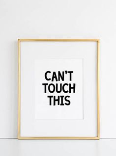 CAN'T TOUCH THIS - Printable by the Sour Cactus on Etsy