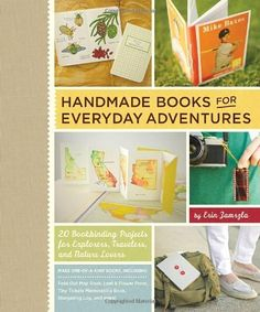 84 best books book making altering and binding images on handmade books for everyday adventures 20 bookbinding projects for explorers travelers and nature lovers erin zamrzla books roost books fandeluxe Image collections