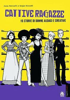 """Una graphic novel al femminile che racconta """"15 storie di donne audaci e creative"""" come recita il sottotitolo. lekemate.blogspot.com"""