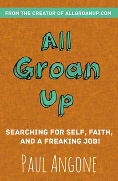 All-Groan-Up-Searching for Self, Faith, and a Freaking Job!