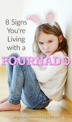 Have an out of control four year old? You're not alone. Here are eight tell-tale signs you're living with a fournado.