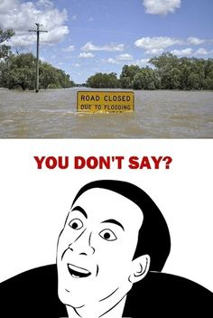 You dont say meme Road Closed - Sarcasm Meme - Sarcasm Meme ideas - You dont say meme Road Closed The post You dont say meme Road Closed appeared first on Gag Dad. Crazy Funny Memes, Really Funny Memes, Stupid Funny Memes, Funny Laugh, Wtf Funny, Funny Relatable Memes, Funny Cute, Funny Stuff, Sarcastic Memes