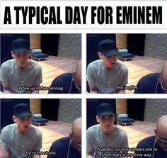 A day in the life of Eminem...