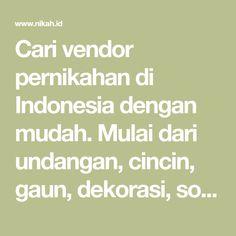 Cari vendor pernikahan di Indonesia dengan mudah. Mulai dari undangan, cincin, gaun, dekorasi, souvenir pernikahan, dll.