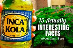 15 Actually Interesting Facts About Lima, Peru @ http://www.theborderlessproject.com/