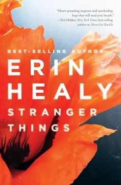 Stranger Things by Erin Healy --- my review http://montanamade.weebly.com/tell-tale-book-reviews/book-review-stranger-things-by-erin-healy