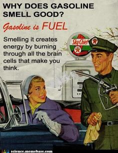 What?..! Inhaling gasoline is a terrible thing to suggest.