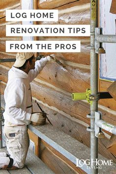 Considering a log home renovation? You may want to call in the pros.