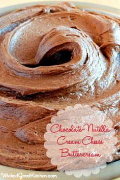 Chocolate-Nutella Cream Cheese Buttercream by WickedGoodKitchen.com ~ An irresistible cream cheese buttercream made even better with Nutella! #cake #dessert #filling #frosting #recipe