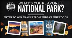 I just entered to win a full-family variety pack of mouthwatering snacks from Bubba's Fine Foods. Let them know your favorite national park, and you'll be entered to win!