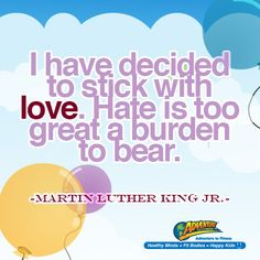 I have decided to stick with love...