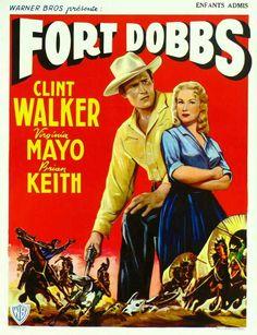 Fort Dobbs (1958) Stars: Clint Walker, Virginia Mayo, Brian Keith, Richard Eyer ~ Director: Gordon Douglas