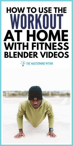 How to Work Out at Home Using Fitness Blender Videos