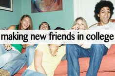 making new friends in college #college