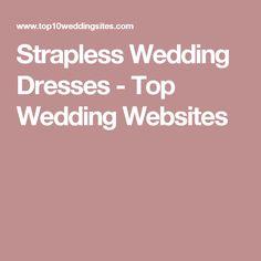 Strapless Wedding Dresses - Top Wedding Websites