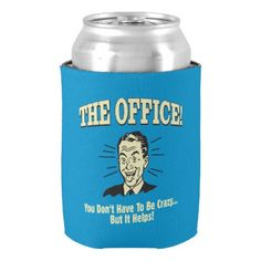 The Office: You Don't Have to Be Crazy Can Cooler