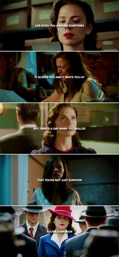 Peggy Carter: You're tougher than anything life throws your way. You are.