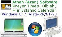 Athan (Azan) Software, Prayer Times, Qiblah Direction, and Hijri Islamic Calendar
