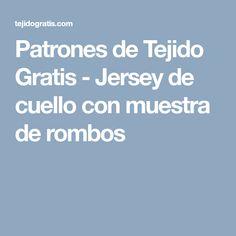 Patrones de Tejido Gratis - Jersey de cuello con muestra de rombos