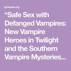 """""""Safe Sex with Defanged Vampires: New Vampire Heroes in Twilight and the Southern Vampire Mysteries"""" by Chiho Nakagawa"""