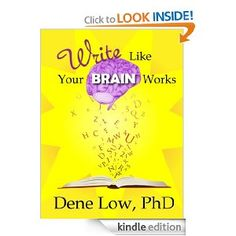 Write Like Your Brain Works  Dene Low $3.99 or #free with Prime #books