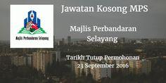 Majlis Perbandaran Selayang Jawatan Kosong MPS 23 September 2016  Majlis Perbandaran Selayang (MPS) mencari calon-calon yang sesuai untuk mengisi kekosongan jawatan MPS terkini 2016.  Jawatan Kosong MPS 23 September 2016  Warganegara Malaysia yang berminat bekerja di Majlis Perbandaran Selayang (MPS) dan berkelayakan dipelawa untuk memohon sekarang juga. Jawatan Kosong MPS Terkini Oktober 2016 1. PEGAWAI TADBIR N41 2. PENOLONG PEGAWAI UNDANG-UNDANG L29 3. PENOLONG JURUTERA (AWAM) JA29 4…