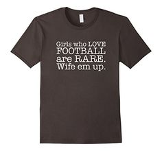 Men's Girls Who Love Football Are Rare Wife Em Up Funny T... https://www.amazon.com/dp/B01M1S1EK2/ref=cm_sw_r_pi_dp_x_Mtrdyb1HNXQH7