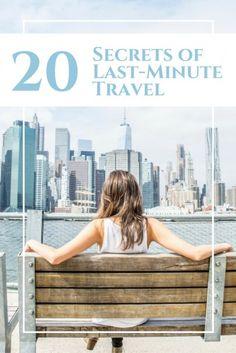 20 Secrets of Last-Minute Travel