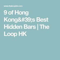 9 of Hong Kong's Best Hidden Bars   The Loop HK