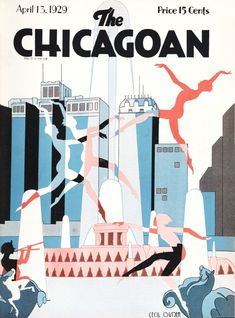The Chicagoan online archive: See every cover of Chicago's New Yorker Chicago Magazine, Magazine Art, Magazine Covers, Catalog Cover, Online Archive, Chicago Art, Digital Archives, My Kind Of Town, Art Deco Design