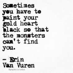Erin Van Vuren — A repost - and one of my favorites I've written -. Quotable Quotes, True Quotes, Great Quotes, Quotes To Live By, Inspirational Quotes, Poetry Quotes, Words Quotes, Sayings, Pretty Words