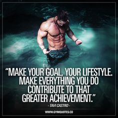 """""""Make your goal, your lifestyle. Make everything you do contribute to that greater achievement."""" – The one and only and the always inspiring Tavi Castro. #makeyourgoalyourlifestyle I Love this quote. Period. Your most important goals should be the ones that you contribute to. Every single day. Your goals should be your lifestyle. Period. www.gymquotes.co #trainharder #workharder #gymmotivation #fitnessmotivation"""