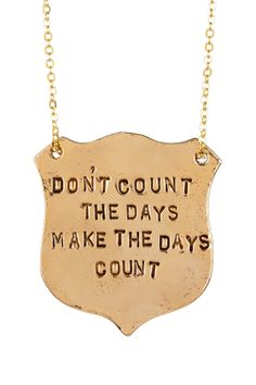 """Don't Count The Days"" Pendant Necklace"