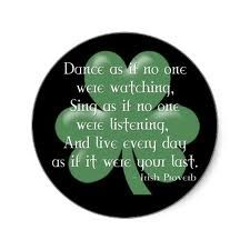 love this quote and its appropriate since its almost st patricks day