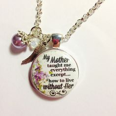 MEMORIAL CHARM ~ MOM In loving memory, Memorial charm Parent, Loss of Mom, My Mother taught me everything except how to live without her by AnnmarieJewelryTree on Etsy