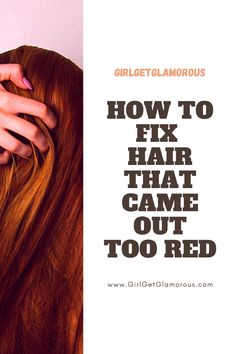 How to safely fix hair that came out too red from dye color easy safe non damanging fast get rid of brught red tones affordable at home diy At Home Hair Color, Red Hair Color, Blonde Color, Color Oops, Color Correction Hair, Henna Hair Dyes, Blonde Extensions, Brassy Hair, Hair