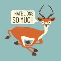I hate lions so much