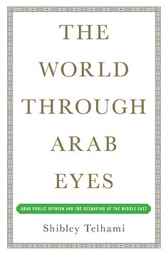 """The World Through Arab Eyes"" by Shibley Telhami"