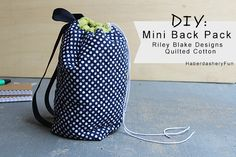 Riley Blake Designs Blog Tour.. Quilted Cotton Mini Back Pack. Easy tutorial on the www.haberdasheryfun.com
