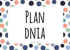 Dzieckiem bądź: Ilustrowany plan dnia DO POBRANIA Kids And Parenting, Preschool, How To Plan, Education, Speech Language Therapy, Kid Garden, Kindergarten, Onderwijs, Learning