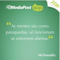 """As mentes são como paraquedas: só funcionam se estiverem abertas."" McDonald's #marketing #emailmarketing"